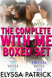 The Complete With Me Boxed Set ebook by Elyssa Patrick