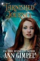 Tarnished Journey - Soul Dance, #4 ebook by Ann Gimpel