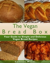 The Vegan Bread Box ebook by Cathleen Woods