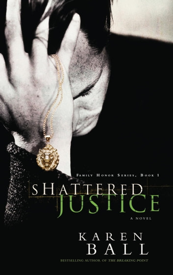 Shattered Justice ebook by Karen Ball