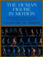 The Human Figure in Motion ebook by Eadweard Muybridge