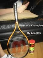 Heart of a Champion ebook by Ann Kler