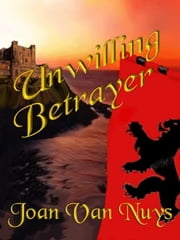 Unwilling Betrayer ebook by Van Nuys, Joan