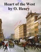 Heart of the West ebook by O. Henry
