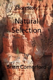 Short Story: Natural Selection ebook by Brian Comerford