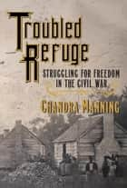 Troubled Refuge ebook by Chandra Manning