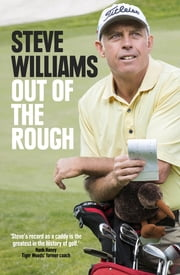 Steve Williams: Out of the Rough ebook by Steve Williams