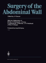 Surgery of the Abdominal Wall ebook by Lloyd M. Nyhus,M. Caix,G. Champault,J. Hureau,S. Juskiewenski,D. Marchac,J.P.H. Neidhardt,J. Rives,R. Stoppa
