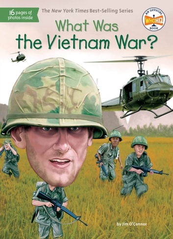 What Was the Vietnam War? ebook by Jim O'Connor,Who HQ