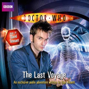 Doctor Who: The Last Voyage audiobook by Dan Abnett