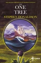 The One Tree - The Second Chronicles of Thomas Covenant Book Two ebook by Stephen Donaldson