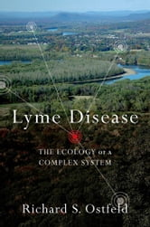 Lyme Disease - The Ecology of a Complex System ebook by Richard Ostfeld
