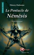 Le Pentacle de Némésis - Thriller fantastique ebook by Thierry Dufrenne