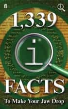 1,339 QI Facts To Make Your Jaw Drop - Fixed Format Layout ebook by John Lloyd, John Mitchinson, James Harkin