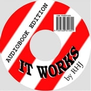 It Works (audiobook download) ebook by R. H. Jarrett