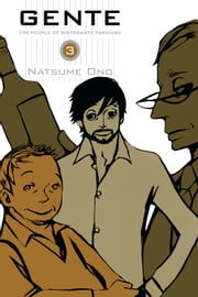 Gente, Vol. 3 - The People of Ristorante Paradiso ebook by Natsume Ono,Natsume Ono
