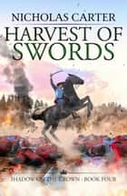 Harvest of Swords ebook by