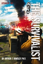 The Survivalist (Judgment Day) ebook by Arthur T. Bradley