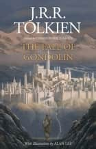 The Fall of Gondolin eBook by J. R. R. Tolkien, Alan Lee, Christopher Tolkien