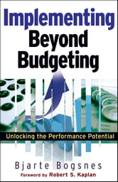 Implementing Beyond Budgeting - Unlocking the Performance Potential ebook by Bjarte Bogsnes