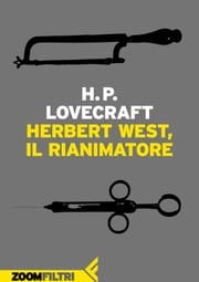 Herbert West, rianimatore ebook by Howard Phillips Lovecraft