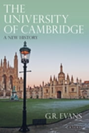 University of Cambridge, The - A New History ebook by G.R. Evans