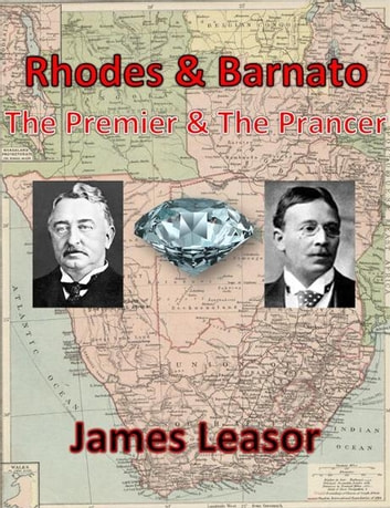 Rhodes and Barnato - the Premier and the Prancer ebook by James Leasor