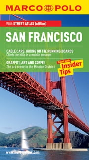 San Francisco Marco Polo Travel Guide: The best guide to San Francisco's attractions, restaurants, accommodation and much more ebook by Marco Polo