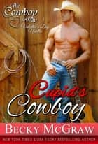 Cupid's Cowboy ebook by Becky McGraw