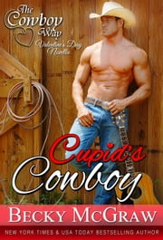 Cupid's Cowboy - The Cowboy Way ebook by Becky McGraw