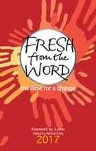 Fresh from the Word 2017 - The Bible for a change ebook by Nathan Eddy