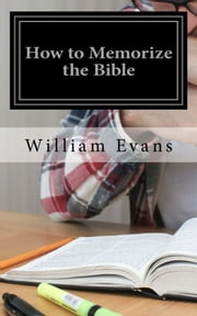 How to Memorize the Bible ebook by William Evans,CrossReach Publications