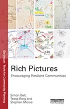 Rich Pictures - Encouraging Resilient Communities ebook by Simon Bell, Tessa Berg, Stephen Morse