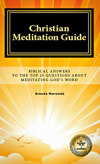 christian meditation guide biblical answers to the top 20 questions