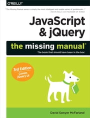 JavaScript & jQuery: The Missing Manual ebook by David Sawyer McFarland