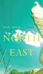North East ebook by Wendy McGrath