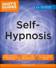 Idiot's Guides: Self-Hypnosis ebook by Dr. Synthia Andrews ND