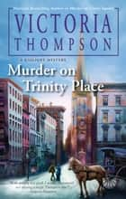 Murder on Trinity Place eBook by Victoria Thompson