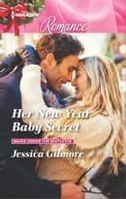 Her New Year Baby Secret ebook by Jessica Gilmore