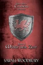 Wind der Zeit (Was nach Cilmeri geschah Band 3) ebook by Sarah Woodbury