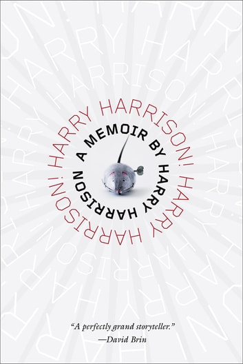 Harry Harrison! Harry Harrison! - A Memoir ebook by Harry Harrison