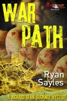 Warpath ebook by Ryan Sayles