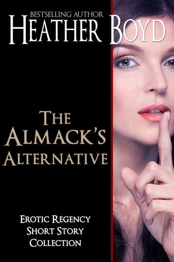 The Almack's Alternative ebook by Heather Boyd