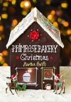 Primrose Bakery Christmas ebook by Martha Swift
