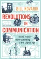 Revolutions in Communication ebook by PhD Bill Kovarik