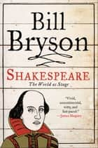 Shakespeare - The World as Stage ebook by Bill Bryson