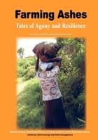 Farming Ashes - Tales of Agony and Resilience ebook by Violet Barungi, Hilda Twongyeirwe