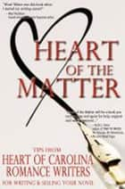 Heart of the Matter ebook by President Heart of Carolina Romance writ