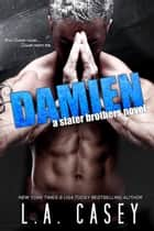 Damien - Slater Brothers ebook by L.A. Casey