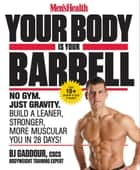 Men's Health Your Body Is Your Barbell ebook by BJ Gaddour